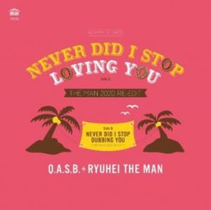 NEVER DID I STOP LOVING YOU (The Man 2020 Re-Edit) / NEVER DID I STOP DUBBING YOU