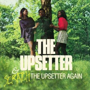 THE UPSETTER & SCRATCH THE UPSETTER AGAIN