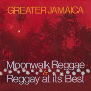 GREATER JAMAICA : Moonwalk Reggae / Reggay at Its Best(2CD)