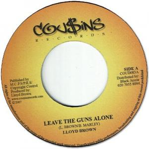 LEAVE THE GUNS ALONE / CAN'T GET ME OUT