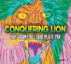 CONQUERING LION : Jah Works All Dub Plate Mix