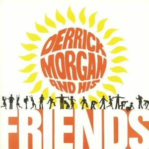 DERRICK MORGAN AND HIS FRIENDS(Orange Vinyl)