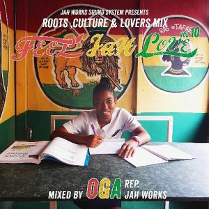 FEEL JAH LOVE Vol.10 : Roots, Culture & Lovers Mix
