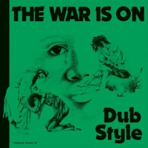 THE WAR IS ON DUB STYLE