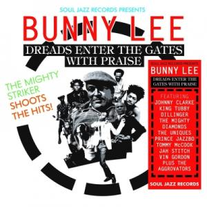 BUNNY LEE : DREADS ENTER THE GATES WITH PRAISE