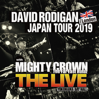 DAVID RODIGAN JAPAN TOUR 2019 with MIGHTY CROWN : THE LIVE(2CD)
