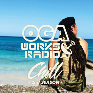 OGA WORKS RADIO MIX VOL.15 -CHILL 2nd Season-