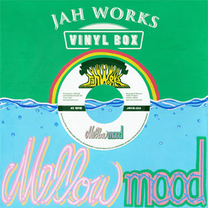 JAH WORKS VINYL BOX Vol.4 : Mellow Mood