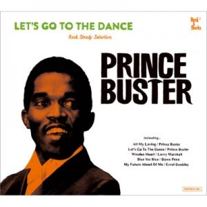 LET'S GO TO THE DANCE : - Prince Buster Rocksteady Selection