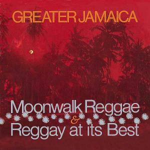GREATER JAMAICA MOONWALK REGGAE / REGGAY AT ITS BEST(2CD)