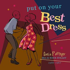 PUT ON YOUR BEST DRESS : Sonia Pottinger Ska & Rock Steady 1966-1967(2CD)