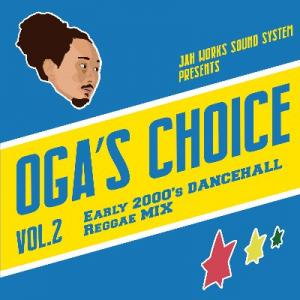OGA'S CHOICE Vol.2 : Early 2000's DANCEHALL Reggae MIX