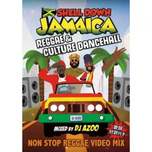 SHELL DOWN JAMAICA Vol.5 : Reggae & Culture Dancehall