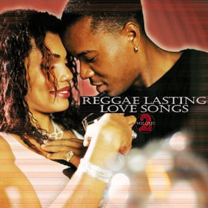 REGGAE LASTING LOVE SONGS Vol.2