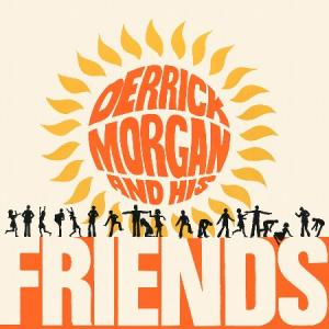 DERRICK MORGAN & HIS FRIENDS(2CD)