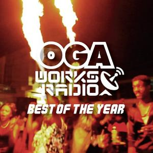 OGA WORKS RADIO MIX Vol.10 : Best Of The Year