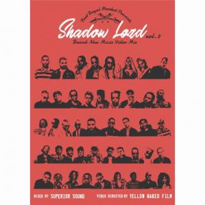 SHADOW LORD BRAND NEW MUSIC VIDEO MIX vol.3(10/5発売)