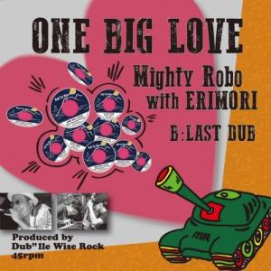 ONE BIG LOVE / LAST DUB