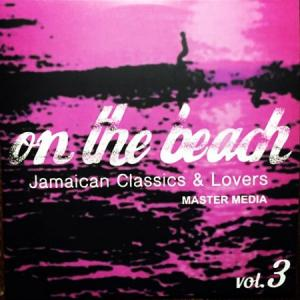ON THE BEACH Vol.3 : Jamaican Classics & Lovers(初回荷分はステッカー付き)