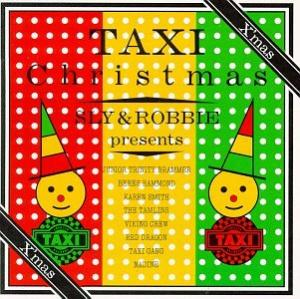 Sly & Robbie Presents TAXI CHRISTMAS