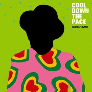 COOL DOWN THE PACE : Bionic Skank Mix Vol.5