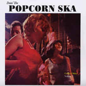 DOIN' THE POPCORN SKA : Golden Oldies Vol.2