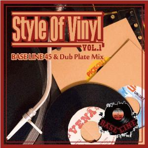 STYLE OF VINYL Vol.1 : Bass Line 45 & Dub PLate Mix