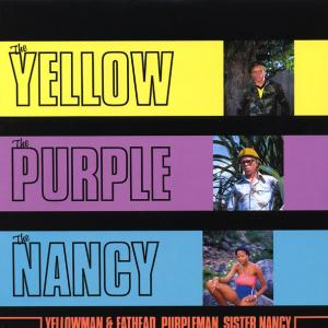 THE YELLOW THE PURPLE & THE NANCY