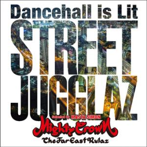 STREET JUGGLAZ -Dancehall is Lit-