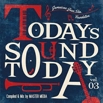 TODAY'S SOUND TODAY Volume 3: Jamaican Jazz、Ska、Foundation
