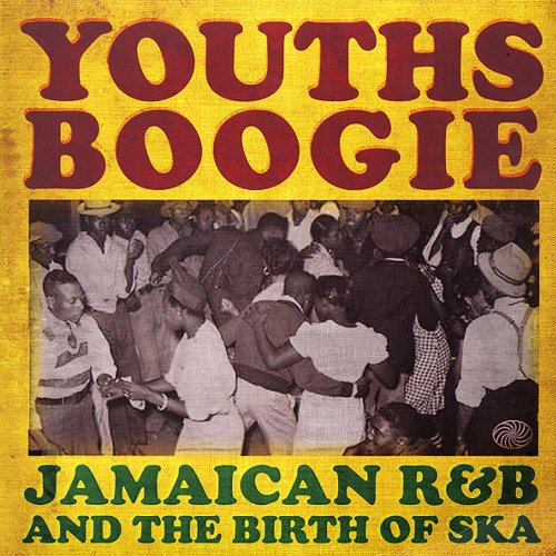 YOUTHS BOOGIE : Jamaican R & B & The Birth Of Ska(2LP)