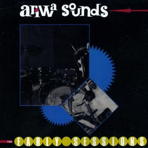ARIWA SOUNDS : The Early Sessions