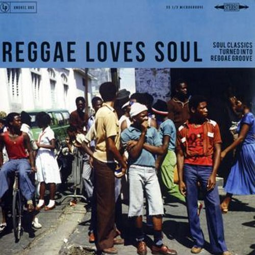 REGGAE LOVES SOUL