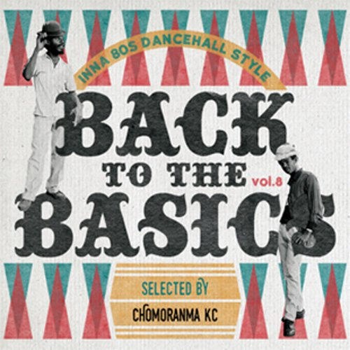 BACK TO THE BASICS Vol.8 : Inna 80s Dancehall Style