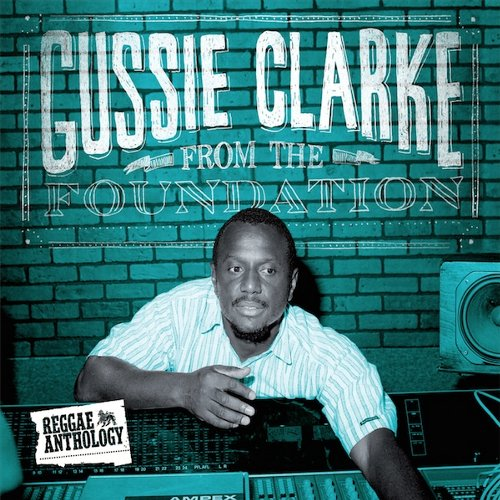 GUSSIE CLARKE : From The Foundation(2CD+DVD)