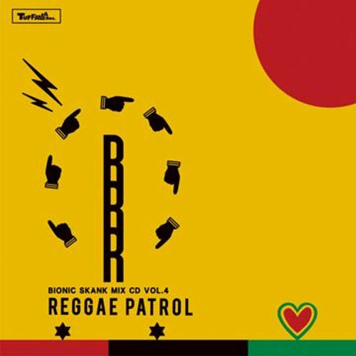 REGGAE PATROL : Bionic Skank Mix CD Vol.4