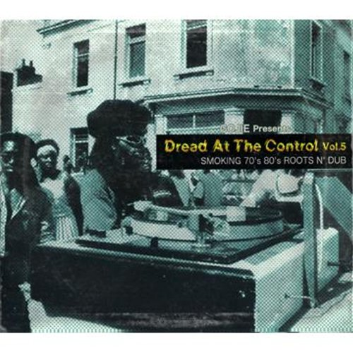 DREAD AT THE CONTROL Vol.5 : Smoking 70's 80's Roots N' DUB
