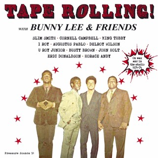 TAPE ROLLING! With BUNNY LEE & FRIENDS(帯、日本語解説付き)