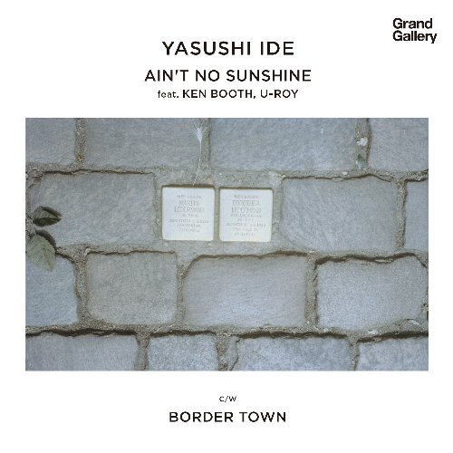 AIN'T NO SUNSHINE / BORDER TOWN