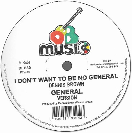 I DON'T WANT TO BE NO GENERAL / GENERAL