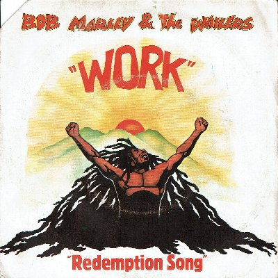 WORK (VG+) / REDEMPTION SONG (VG)