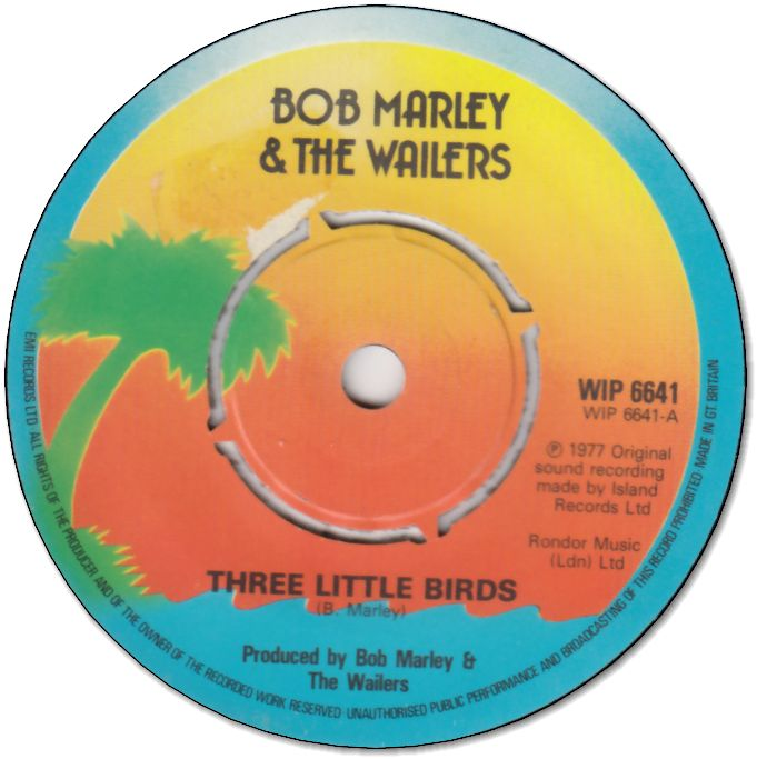 THREE LITTLE BIRDS (VG+) / EVERY NEED GOT AN EGO TO FEED