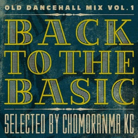 BACK TO THE BASICS Vol.1: Old Dancehall Mix