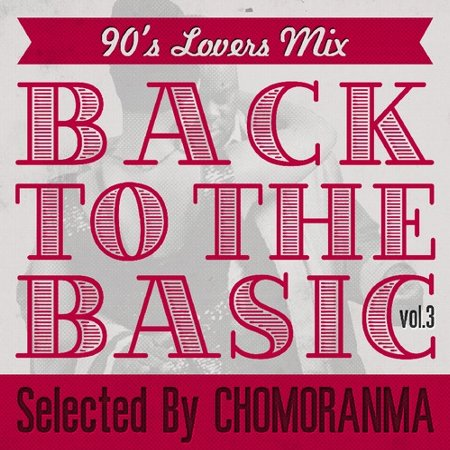 BACK TO THE BASICS Vol.3 : 90s Lovers Mix