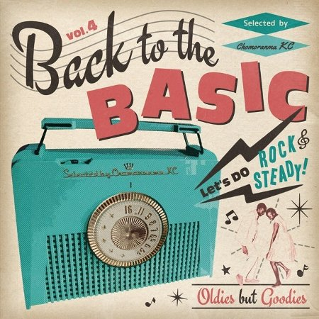 BACK TO THE BASICS Vol.4 : Oldies But Goodies