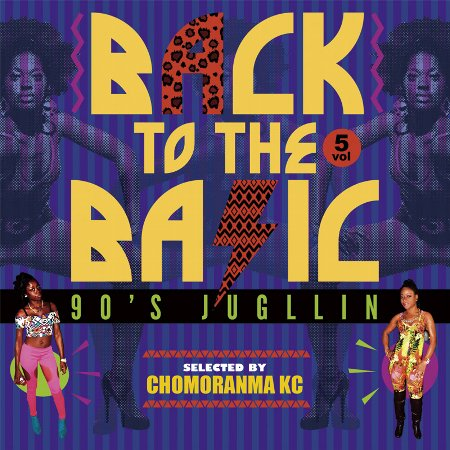 BACK TO THE BASICS Vol.5 : 90sJugglin'