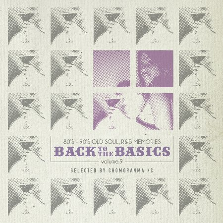 BACK TO THE BASICS Vol.9 : 80's-90'sOld Soul R&B Memories