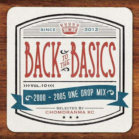 BACK TO THE BASICS Vol.10 : 2000-05One Drop Mix