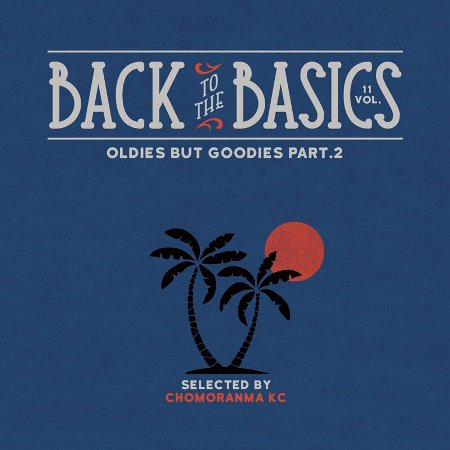 BACK TO THE BASICS Vol.11: Oldies But Goodies Part.2