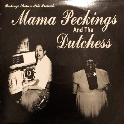 MAMA PECKINGS AND THE DUTCHESS